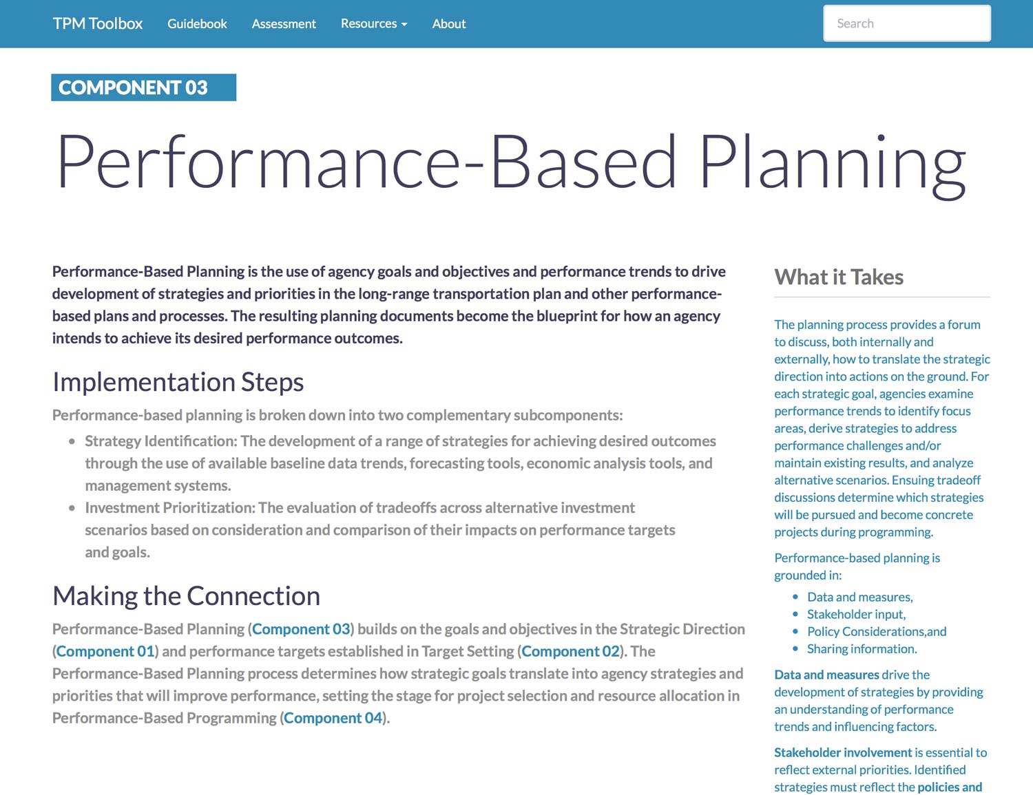 Thumbnail image of Component 03 Summary webpage. Performance-Based Planning is the use of agency goals and objectives and performance trends to drive development of strategies and priorities in the long-range transportation plan and other performance-based plans and processes.
